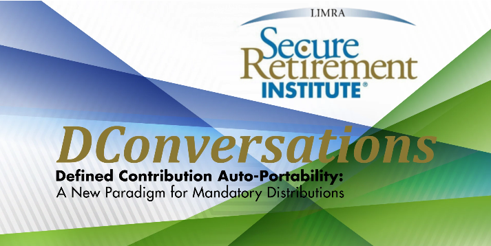 LIMRA Secure Retirement Institute Defined Contributions Auto Portability