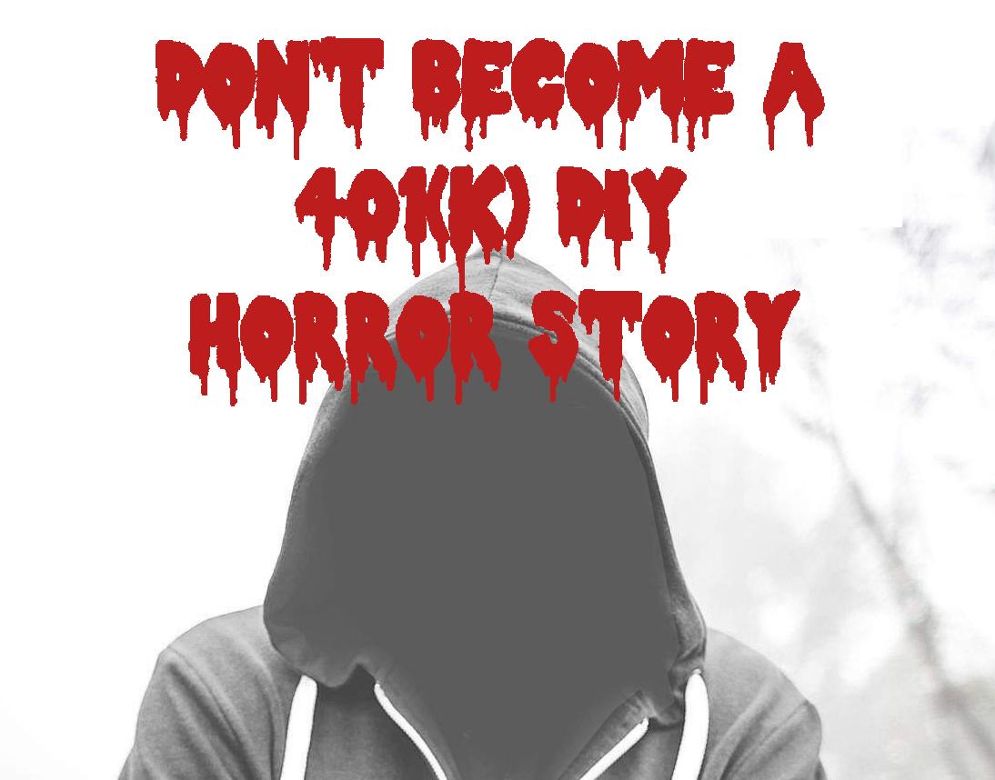 401k DIY Horror Story
