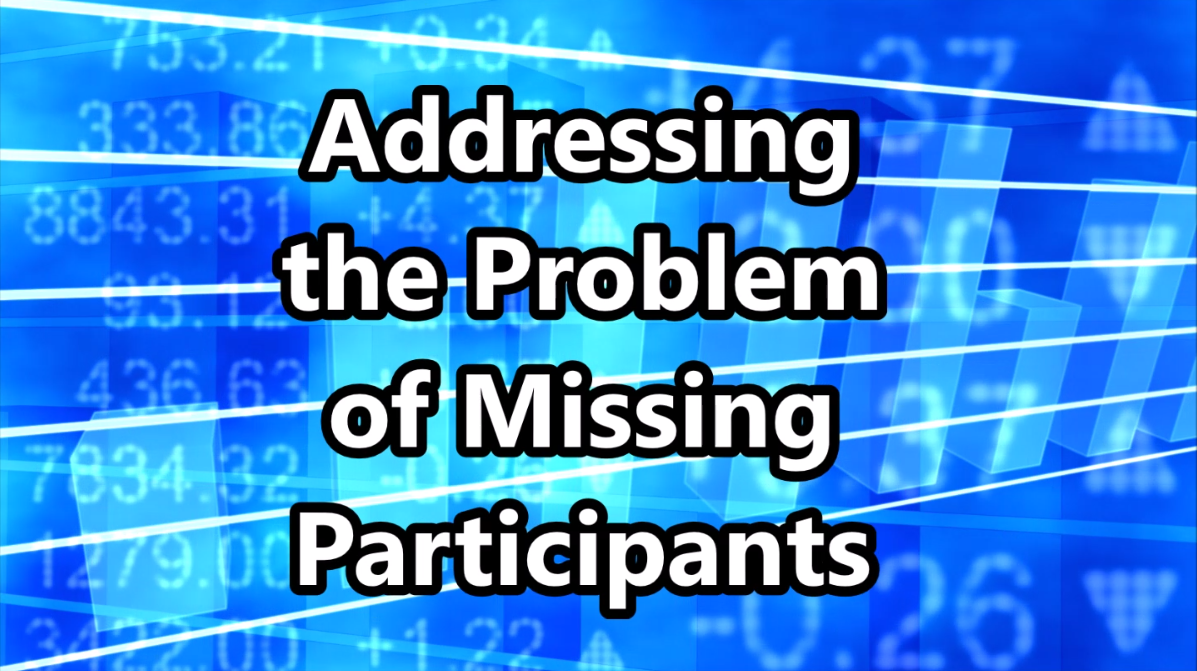 Addressing the Problem of Missing Participants