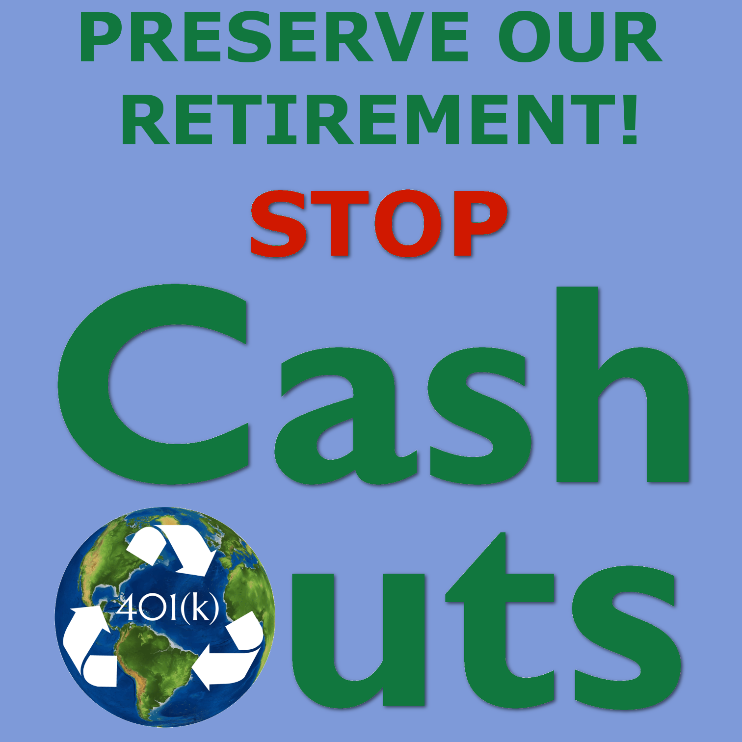 Earth Day Preserve Retirement Stop Cash Outs