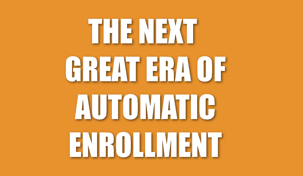 Next Era of Automatic Enrollment