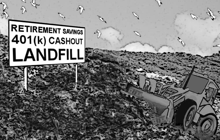 Retirement Savings 401K Cashout Landfill